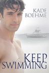 Keep Swimming (Keep Swimming, #1)