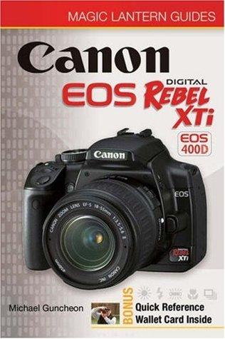 Magic Lantern Guides®: Canon EOS Digital Rebel  XTi EOS 400D