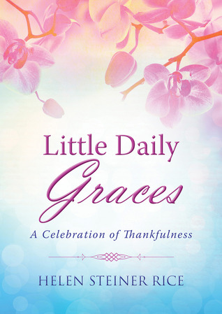 Little Daily Graces: A Celebration of Thankfulness por Helen Steiner Rice, Rebecca Currington Snapdragon Group