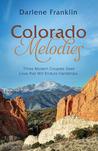 Colorado Melodies by Darlene Franklin