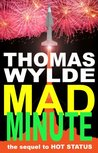 Mad Minute (the sequel to HOT STATUS)