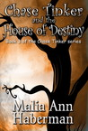 Chase Tinker and the House of Destiny (Chase Tinker, #3)