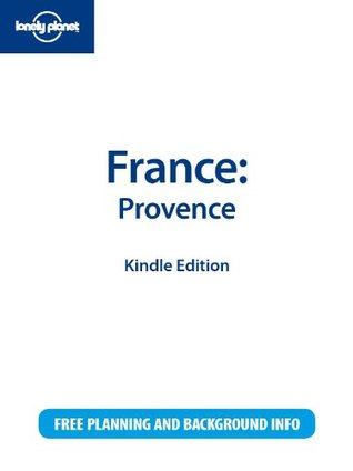 Lonely Planet France: Provence