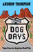 Dog Days - Tales from an American Road Trip by Andrew Thompson