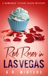Red Roses in Las Vegas (Tiffany Black Mysteries, #3)