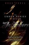 In Embers (Ember, #3)