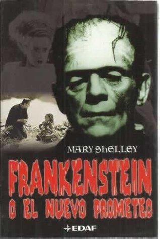 Frankenstein o el nuevo Prometeo