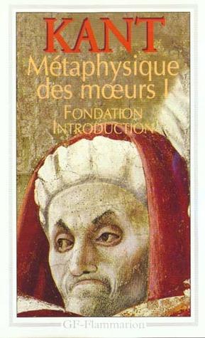 Métaphysique des moeurs 1: fondation, introduction