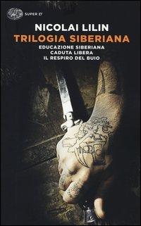 Trilogia siberiana: Educazione siberiana - Caduta libera - Il respiro del buio