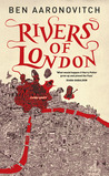 Rivers of London (Peter Grant, #1) by Ben Aaronovitch