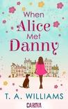 When Alice met Danny