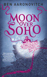 Moon Over Soho (Peter Grant, #2) by Ben Aaronovitch