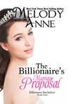 The Billionaire's Marriage Proposal by Melody Anne