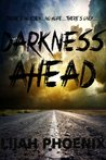 Darkness Ahead (A Post-Apocalyptic Story)