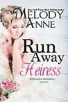 Runaway Heiress by Melody Anne