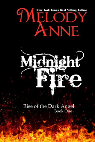 Midnight Fire(Rise of the Dark Angel 1) - Melody Anne