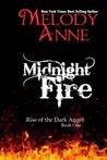 Midnight Fire (Rise of the Dark Angel, #1)