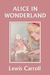 Alice's Adventures in Wonderland (Yesterday's Classics) by Lewis Carroll