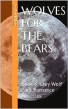 Wolves for the Bears (Grey Wolf Pack, #5)