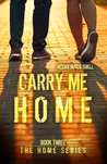 Carry Me Home (Home, #3)