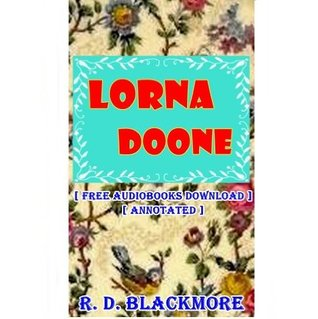Lorna Doone - [ FREE AUDIOBOOKS DOWNLOAD ] [ ANNOTATED ]