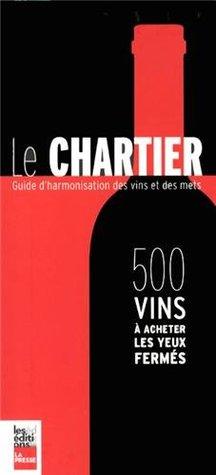 CHARTIER (LE) : 500 VINS À ACHETER LES YEUX FERMÉS