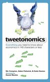 Tweetonomics: Everything You Need to Know About Economics in 140 Characters or Less