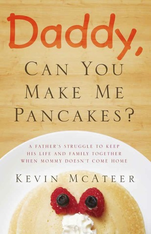 Daddy, Can You Make Me Pancakes?