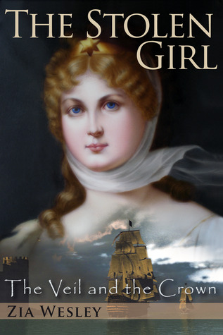 The Stolen Girl (The Veil and the Crown, 1)