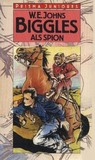 Biggles als spion by W.E. Johns