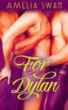 For Dylan by Amelia Swan