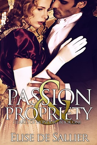 9b1cc9e0218d Passion and Propriety (Hearts of Honour