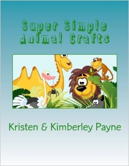 Super Simple Animal Crafts: 30 Crafts to Supplement Adam's Animals Activity Book