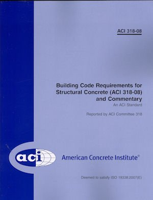 ACI 318-08 Building Code Requirements for Structural Concrete and Commentary