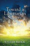 Toward a Libertarian Society