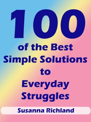 100 of the Best Simple Solutions to Everyday Struggles PDF iBook EPUB por Susanna Richland