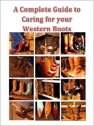 A Complete Guide to Caring for your Western Boots
