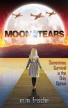 Moon Tears by M.M. Frische