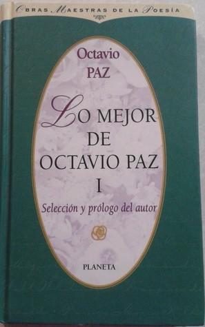Lo mejor de Octavio Paz I