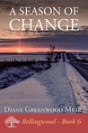 A Season of Change (Bellingwood, #6)
