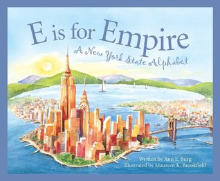 Ebook E is for Empire: A New York Alphabet (Discover America State by State) by Ann E. Burg PDF!