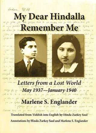 My Dear Hindalla Remember Me: Letters from a Lost World May 1937 - January 1940