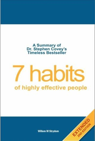 7 Habits of Highly Effective People - A Summary