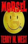 Morsel by Terry M. West