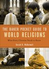 The Baker Pocket Guide to World Religions: What Every Christian Needs to Know