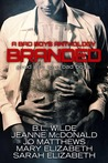 Branded: A Bad Boys Anthology