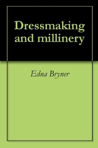 Dressmaking and millinery