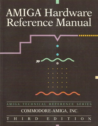 amiga hardware reference manual by commodore amiga inc rh goodreads com amiga hardware reference manual pdf amiga hardware reference manual