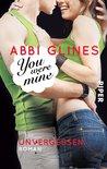 You were Mine - Unvergessen by Abbi Glines