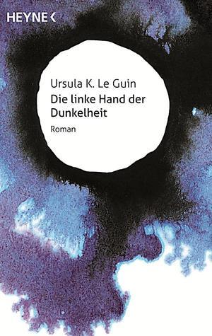 Die linke Hand der Dunkelheit by Ursula K. Le Guin